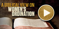 A Biblical View on Women's Ordination